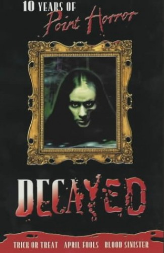 Decayed; 10 Years of Point Horror By Richie Tankersley Cusick