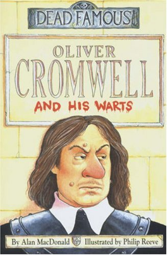 Oliver Cromwell and His Warts By Alan MacDonald