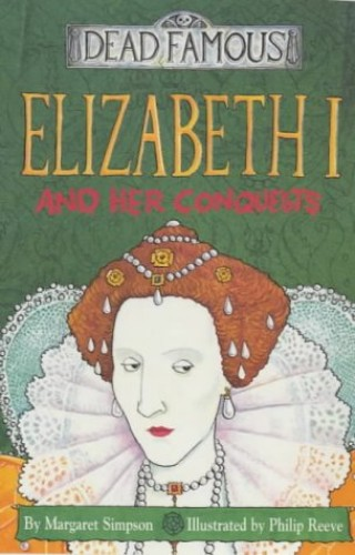 Elizabeth I and Her Conquests By Margaret Simpson