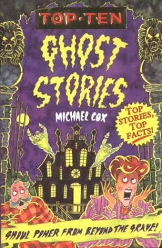 Top Ten Ghost Stories By Michael Cox