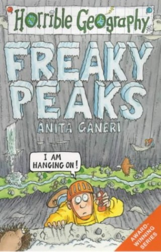Horrible Geography: Freaky Peaks By Anita Ganeri