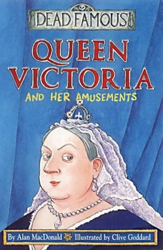 Queen Victoria and Her Amusements By Alan MacDonald