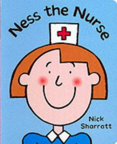 Ness the Nurse By Nick Sharratt