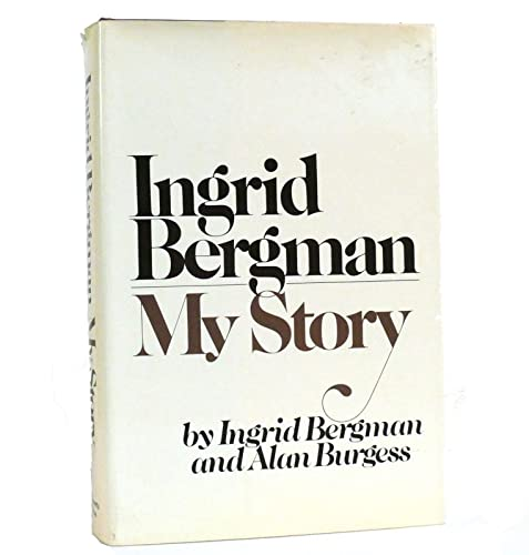 Ingrid Bergman my story By Ingrid Bergman