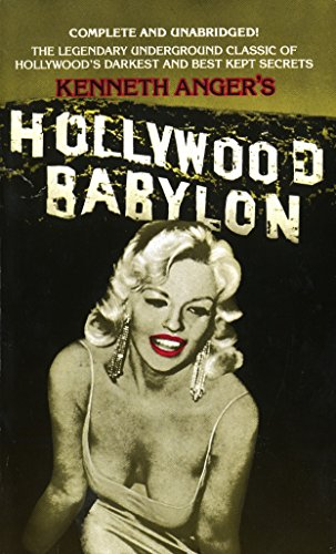 Hollywood Babylon: The Legendary Underground Classic of Hollywood's Darkest and Best Kept Secrets By Kenneth Anger