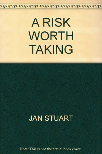 A RISK WORTH TAKING By JAN STUART