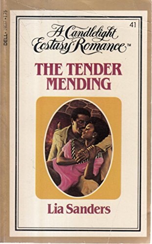 The Tender Mending (Candlelight Ecstasy #41) By Lia Sanders