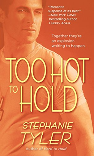 Too Hot To Hold By Stephanie Tyler