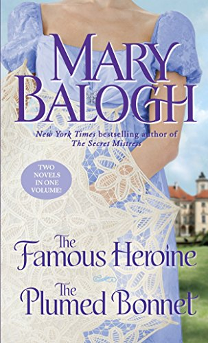 The Famous Heroine/ The Plumed Bonnet By Mary Balogh