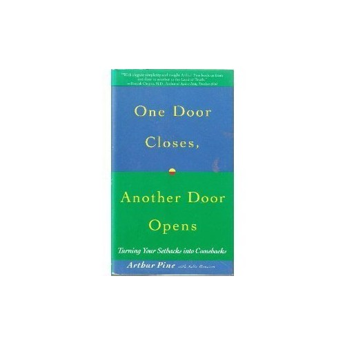 One Door Closes, Another Door Opens By Arthur Pine