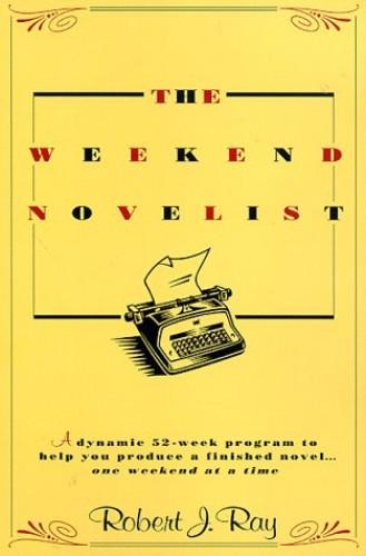 The Weekend Novelist By Robert Ray