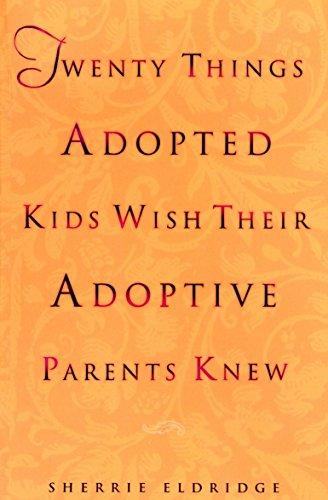 Twenty Things Adopted Kids By Sherrie Eldridge