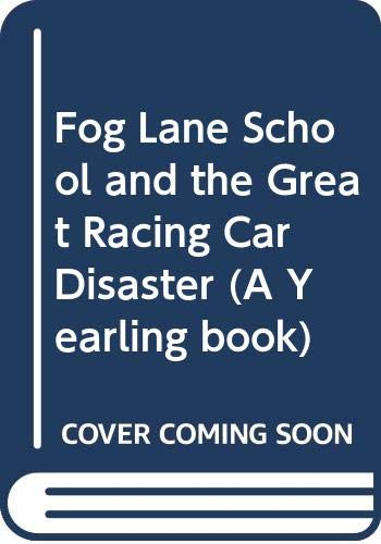 Fog Lane School and the Great Racing Car Disaster By John Cunliffe