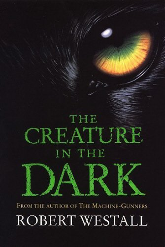 The Creature In The Dark By Robert Westall