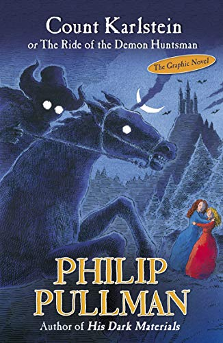 Count Karlstein: or The Ride of the Demon Huntsman By Philip Pullman