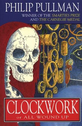 Clockwork by Philip Pullman