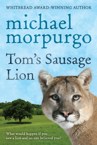 Tom's Sausage Lion by Michael Morpurgo, M. B. E.