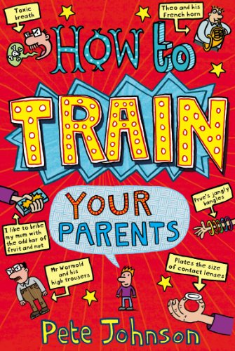 How To Train Your Parents By Pete Johnson