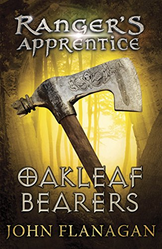 Oakleaf Bearers (Ranger's Apprentice Book 4) By John Flanagan (Author)