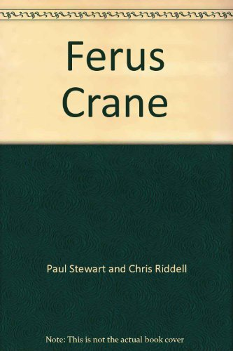 Ferus Crane By Paul Stewart and Chris Riddell