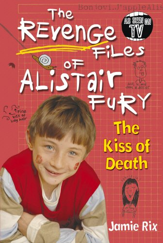 The Revenge Files of Alistair Fury By Jamie Rix