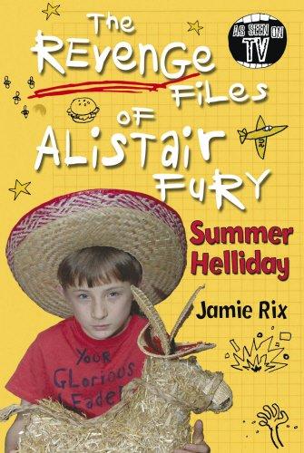Revenge Files of Alistair Fury By Jamie Rix