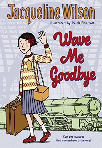 Wave Me Goodbye von Jacqueline Wilson