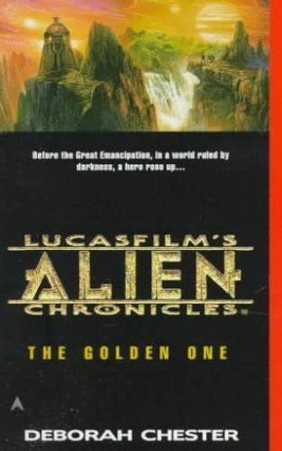 Lucasfilm's Alien Chronicles Book 1 By Deborah Chester