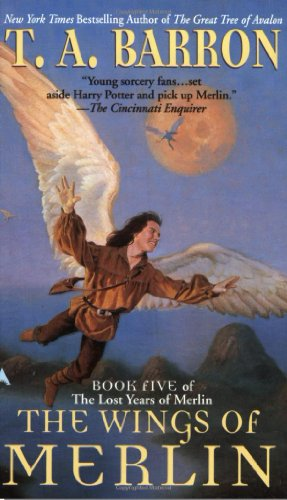 The Wings of Merlin (Lost Years of Merlin) By T. A. Barron