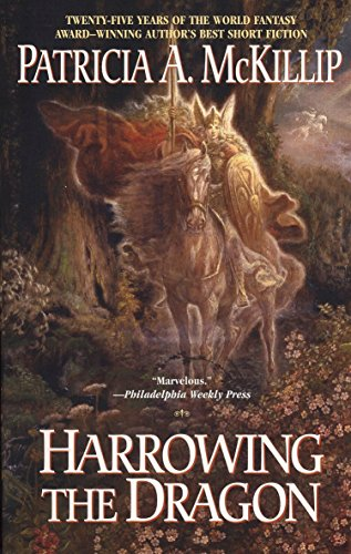 Harrowing the Dragon By Patricia A McKillip