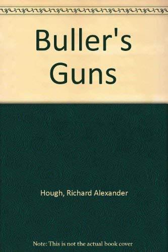 Buller's Guns By Richard Hough