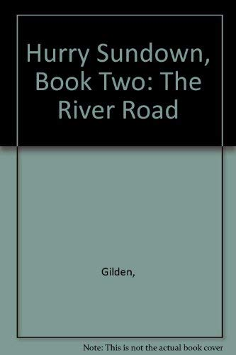 Title: Hurry Sundown Book Two The River Road By Gilden