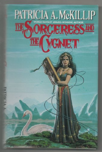 The Sorceress and the Cygnet By Patricia A McKillip