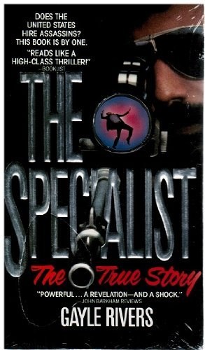 The Specialist : Revelations of a Counterterrorist By Gayle Rivers