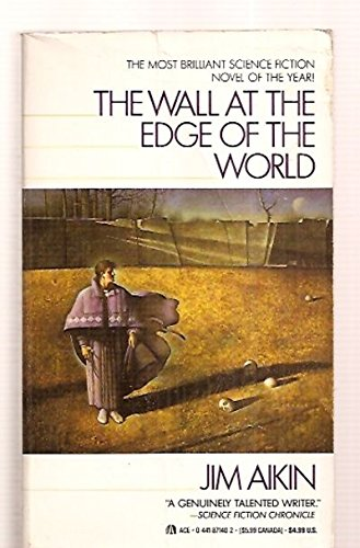 The Wall at the Edge of the World By Jim Aikin