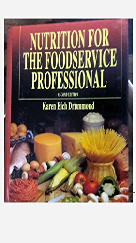 Nutrition for the Foodservice Professional By Karen Eich Drummond