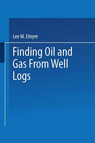 Finding Oil and Gas from Well Logs By L. M. Etnyre