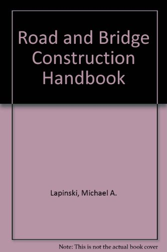 Road and Bridge Construction Handbook By Michael A. Lapinski