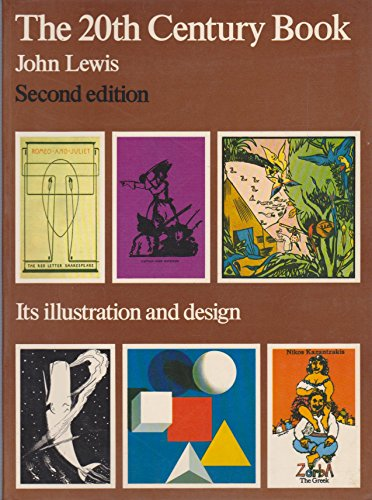 THE 20TH CENTURY BOOK: ITS ILLUSTRATION AND DESIGN. By John. Lewis