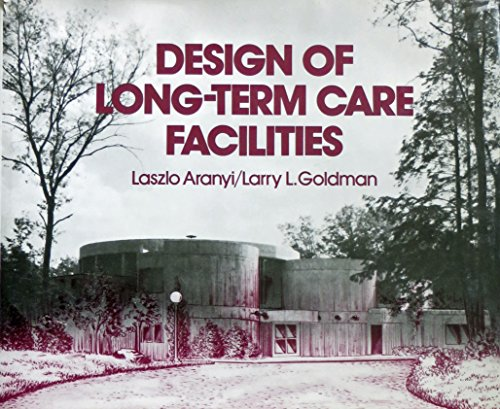 Design of Long-term Care Facilities By Laszlo Aranyi