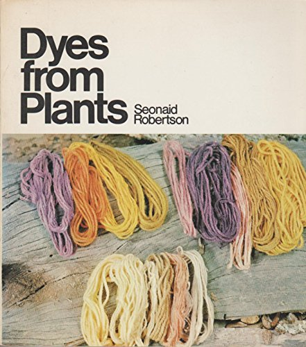 Dyes from Plants By Seonaid Robertson