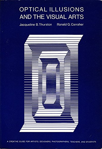 Optical Illusions and the Visual Arts By Jacqueline Thurston