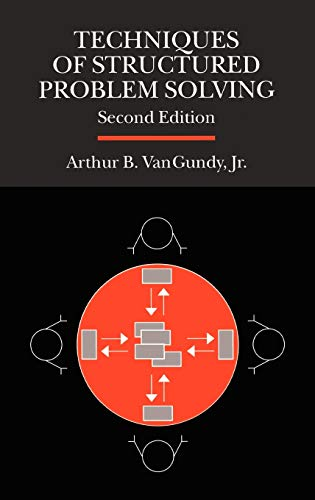 Techniques of Structured Problem Solving By Arthur B. VanGundy