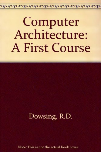 Computer Architecture By R. D. Dowsing