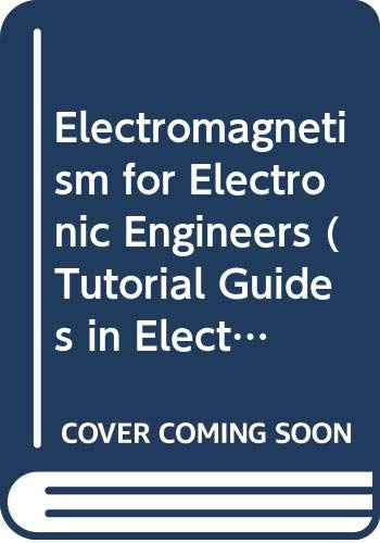 Electromagnetism for Electronic Engineers (Tutorial Guides in Electronic Engineering) By R. G. Carter
