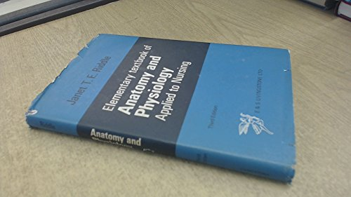 Elementary Textbook of Anatomy and Physiology Applied to Nursing By Janet T.E. Riddle