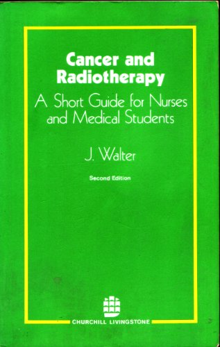 Cancer and Radiotherapy By J. Walter