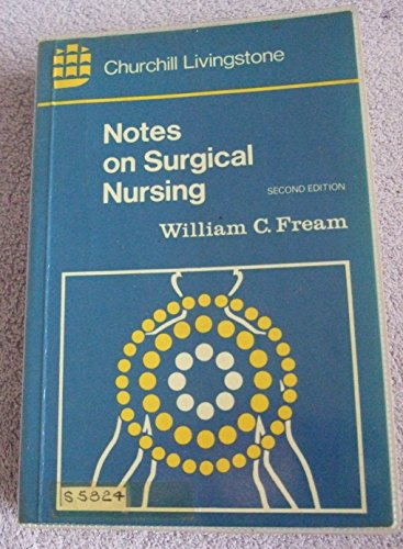 Notes on Surgical Nursing By William C. Fream
