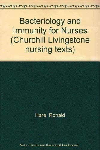 Bacteriology and Immunity for Nurses By Ronald Hare
