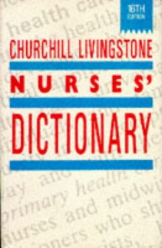 Churchill Livingstone Nurse's Dictionary By Revised by Nancy Roper